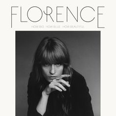 Florence & the Machine - How Big, How Blue, How Beautiful (2015)