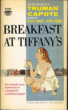 The wickedly funny experiences of a delightfully uninhibited playgirl Breakfast At Tiffany's Book, Breakfast At Tiffanys, Holly Golightly, Reading Lists, Book Lists, Books To Read, My Books, Vintage Book Covers, Vintage Books