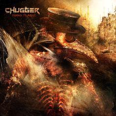 Chugger - Human Plague