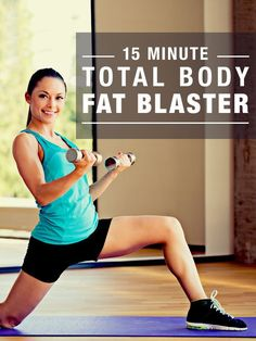 The 15-Minute Total Body Fat Blaster.  My go-to workout! #blastfat #losefat #fatloss