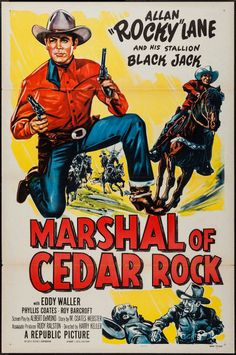 "Marshal of Cedar Rock (Republic, 1952). One Sheet (27"" X 41""). Western. Starring Allan 'Rocky' Lane, Black Jack, Eddy Waller, Phyllis Coates, Roy Barcroft, and Robert Shayne. Directed by Harry Keller"