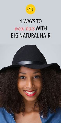 wearing hats with an afro, natural hair, curls, curly hair, twist out,
