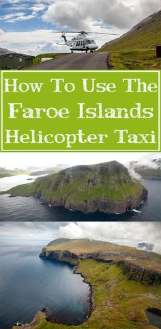 The Best Routes For The #Faroe Islands Helicopter Taxi