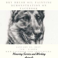 LIVE FREE Dry Brush Oil Painting Demonstration and GIFTS!! | Art Fur Paws January 21st 7pm-8:30pm CST on http://ift.tt/2iJySTn  Honoring Service and Working Animals