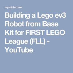 Building a Lego ev3 Robot from Base Kit for FIRST LEGO League (FLL) - YouTube