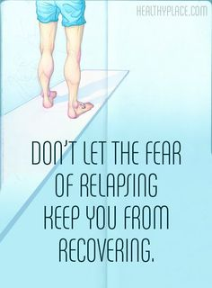 It's normal to be afraid and seek a way to be normal during recovery. You can pick yourself up by bringing yourself back from a state of fear