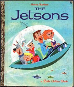 The Jetsons, father George, our boy, Elroy, Jane,  the wife, daugher Judy, our dog Astro
