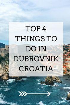Top 4 things to do in Dubrovnik, Croatia
