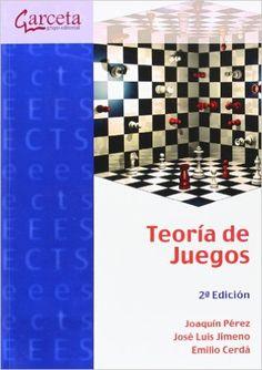 Teoría de juegos / Joaquín Pérez Navarro, José Luis Jimeno Pastor, Emilio Cerdá Tena