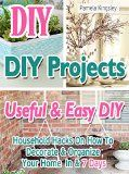 Free Kindle Book -  [Crafts & Hobbies & Home][Free] DIY. DIY Projects: 20+ Useful & Easy DIY Household Hacks On How To Decorate & Organize Your Home In & 7 Days: Cleaning hacks, how to quickly decorate a room, declutter and organize, ideas for home. Check more at http://www.free-kindle-books-4u.com/crafts-hobbies-homefree-diy-diy-projects-20-useful-easy-diy-household-hacks-on-how-to-decorate-organize-your-home-in-7-days-cleaning-hacks-how-to-quickly-decorat/