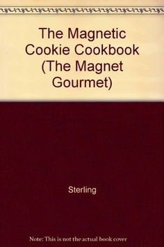 The Magnetic Cookie Cookbook The Magnet Gourmet *** Want to know more, click on the image.