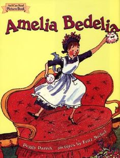 Amelia Bedelia!  my favorite boolk when i was a kid and now my kids have it:)