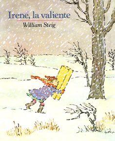 Irene, La Valiente. William Steig; Traducción de Teresa Mlawer