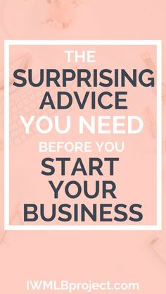 The surprising advice you need before you start your business. Unconventional business tips and business advice to help you start your business! Online Business Opportunities, Business Advice, Home Based Business, Business Entrepreneur, Business Planning, Business Marketing, Internet Marketing, Business Coaching, Business Education