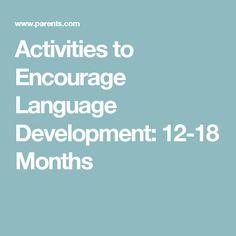 Activities to Encourage Language Development: 12-18 Months