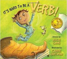 It's Hard to be a Verb by Julia Cook: Great for introducing verbs and…
