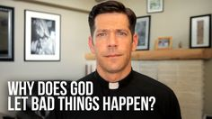 Why Does God Let Bad Things Happen? - Father Mike Schmitz, Ascension Presents