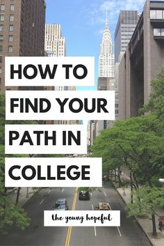 College is a time to really discover yourself and who you are. Here's some of our best tips on how to find your path in college.