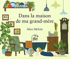 Dans la maison de ma grand-mère de Alice Melvin http://www.amazon.fr/dp/2226258841/ref=cm_sw_r_pi_dp_DbW0wb1YAYM47