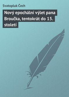 Nový epochální výlet pana Broučka, tentokrát do 15. století #любовныйроман, #юмор, #компьютеры, #приключения, #путешествия, #образование