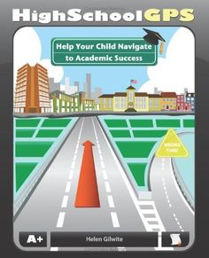 """High School GPS: Help Your Child Navigate to Academic Success - This was written by a high school English teacher. It names the six """"wrong turns"""" parents make when helping their kids find academic success. I wish I could just hand out copies at freshmen orientation! That would make life easier."""