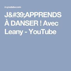 J'APPRENDS À DANSER ! Avec Leany - YouTube