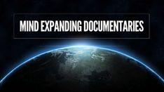 300+ Mind Expanding Documentaries - Life,Creativity,Environment,Education,Internet,Revolution,Civilization,Politics,Biographes,War,Economics...