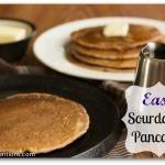 The Easiest Sourdough Pancakes Ever