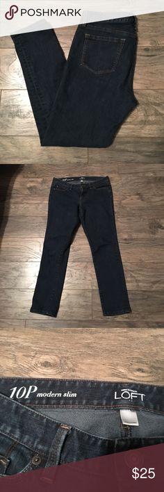 Ann Taylor LOFT modern slim jeans size 10P EUC! Ann Taylor LOFT modern slim jeans size 10P Excellent condition! LOFT Jeans