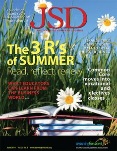 JSD, June 2014 -- Explore the JSD for inspiration, information, and tools to boost your summer learning. The 3 Rs, Student Success, Reflection, Foundation, June, Tools, Explore, Education, Learning