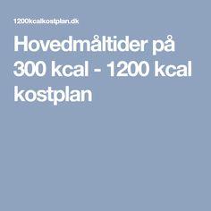 Hovedmåltider på 300 kcal - 1200 kcal kostplan
