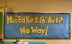 """El lema de la clase vivimos en mi cuarto: """"no hay errores en el arte."""" Hasta el principio de mi escuela lo sabe uno! Y también lo hacen los niños. Me encanta cuando oigo repetir esta entre vosotros con ánimo. Esta señalización se mantuvo en un tablón de anuncios que creé hace al menos 4 años y estoy encantado de volver a utilizarlo.   Algo fácil de hacer si usted tiene el espacio para llenar ..... estudiantes de SDC (nombre de la escuela de inserción o iniciales) hacen que el mundo sea un…"""