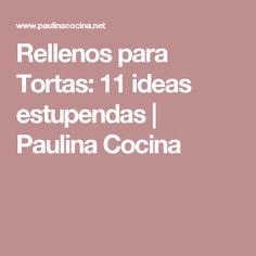 Rellenos para Tortas: 11 ideas estupendas   Paulina Cocina