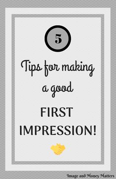 Want to know how to make a good, even great first impression?  These tips will help!  Whether you need to improve for your profession or just need some tips when going to parties etc., this post has you covered!