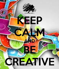 KEEP CALM AND BE CREATIVE. Another original poster design created with the Keep Calm-o-matic. Buy this design or create your own original Keep Calm design now. Keep Calm Posters, Keep Calm Quotes, Classroom Posters, Art Classroom, Art Quotes, Inspirational Quotes, Funny Quotes, Motivational Sayings, Life Quotes
