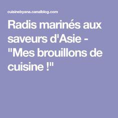"""Radis marinés aux saveurs d'Asie - """"Mes brouillons de cuisine !"""""""