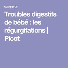 Troubles digestifs de bébé : les régurgitations   Picot