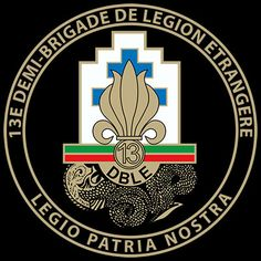 Insignia of the 13 DBLE. The 13th Foreign Legion Demi-Brigade (13e Demi-Brigade de Légion Étrangère). A mechanized infantry demi-brigade in the French Foreign Legion. Fought during World War II for the Free French Forces. Fought in the French Indochina War, suffered heavy losses at Dien Bien Phu.
