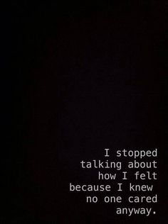 depressed depression sad suicidal suicide self harm self hate cut cutter die sadness self destruction Now Quotes, Quotes Thoughts, Girl Quotes, Deep Thoughts, All Alone Quotes, Breakup Quotes For Guys, No Friends Quotes, Messed Up Quotes, Trust No One Quotes