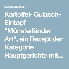 """Kartoffel- Gulasch- Eintopf """"Münsterländer Art"""", ein Rezept der Kategorie Hauptgerichte mit Fleisch. Mehr Thermomix ® Rezepte auf www.rezeptwelt.de"""