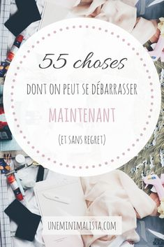 55 choses dont on peut se débarrasser maintenant #minimalisme