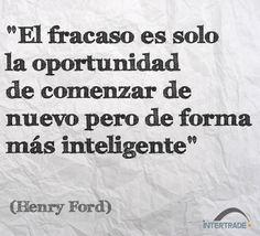 """#Frases #Motivacion """"El fracaso es solo la oportunidad de comenzar de nuevo pero de forma más inteligente"""" Henry Ford"""