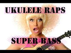 Ukulele Raps: Super Bass