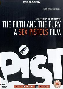 The Filth and the Fury. Documentary on The Sex Pistols. Directed by Julien Temple. 2000