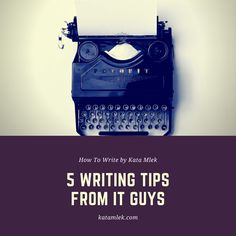 5 Writing Tips From IT Guys
