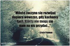 Miłość zaczyna się rozwijać dopiero wówczas... #Fromm-Erich,  #Bezinteresowność, #Miłość