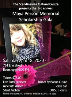 The Scandinavian Cultural Centre presents:  The 3rd Annual 💕Maya Person💕 Memorial Scholarship Gala!   Saturday, April 18th, 2020 Doors open at 6pm  Tickets $75/per person Tickets available at the SCC (764 Erin St.) or call 204-338-2669 (leave a message)  Live Entertainment, Silent Auction & 50/50 tickets Wine served with dinner  Dinner by Chef Michael (Bonne Cuisine)  #Winnipeg