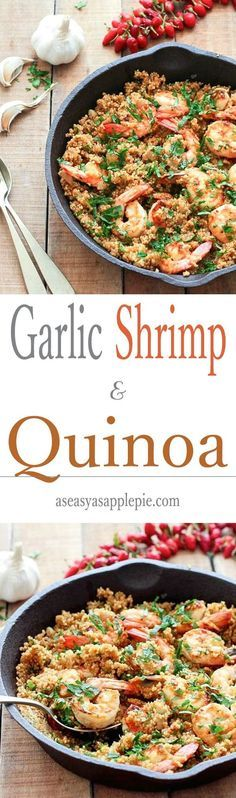 Garlic Shrimp and Quinoa - a simple, healthy and tasty 30 minute dinner…