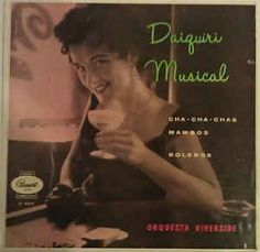 Orquesta Riverside - Daiquiri Musical (Cha Cha Chas Mambos Boleros) (Vinyl, LP, Album) at Discogs