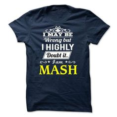 MASH - I may be Team - #gift for men #gift packaging. LIMITED TIME PRICE => https://www.sunfrog.com/Valentines/MASH--I-may-be-Team.html?68278